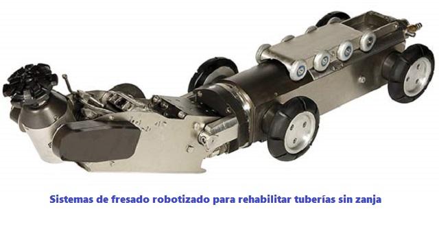 sistemas robotizados de fresado para rehabilitar tuberias sin zanja