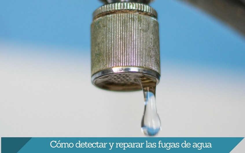 como detectar y reparar fugas de agua