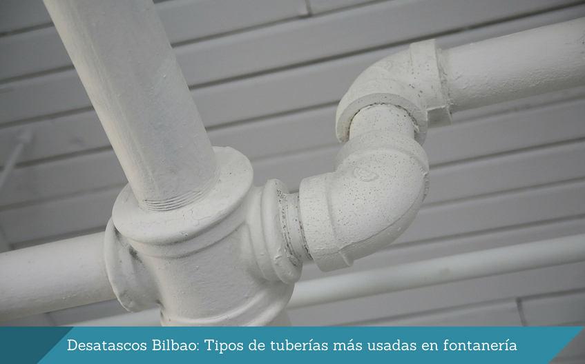 Desatascos Bilbao Tipos de tuberias mas usadas en fontaneria