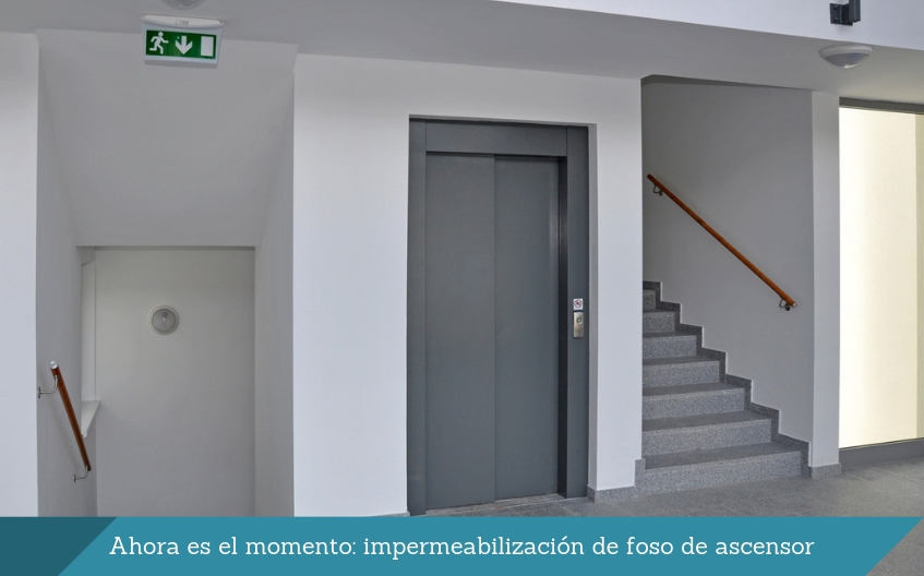 Ahora es el momento: impermeabilizacion de foso de ascensor isurbide